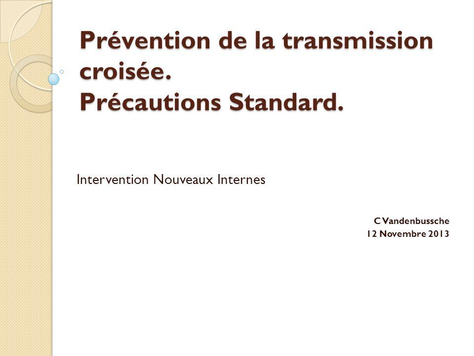 Prévention de la transmission croisée. Précautions Standard.