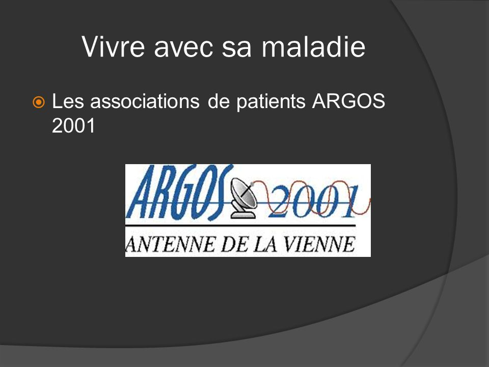 Vivre avec sa maladie Les associations de patients ARGOS 2001