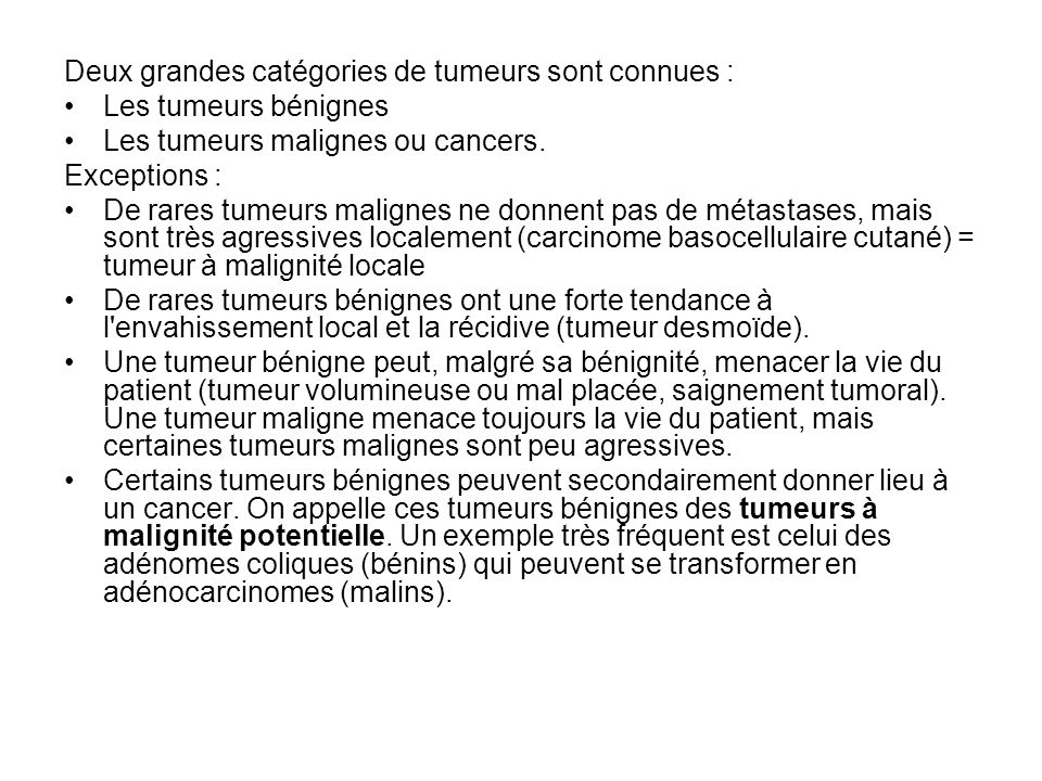 Deux grandes catégories de tumeurs sont connues :