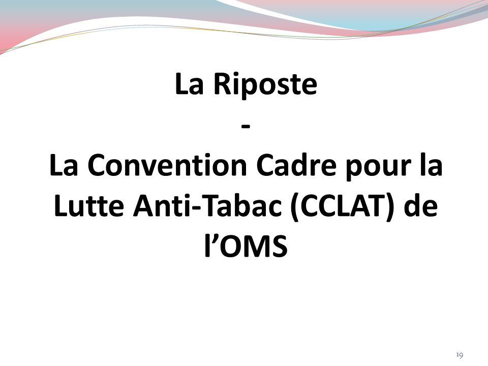 La Riposte - La Convention Cadre pour la Lutte Anti-Tabac (CCLAT) de l'OMS