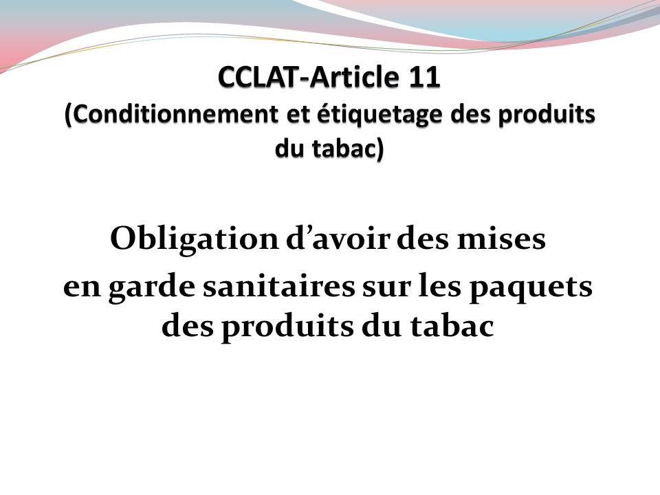 CCLAT-Article 11 (Conditionnement et étiquetage des produits du tabac)