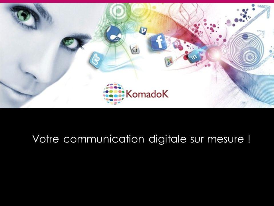Votre communication digitale sur mesure !