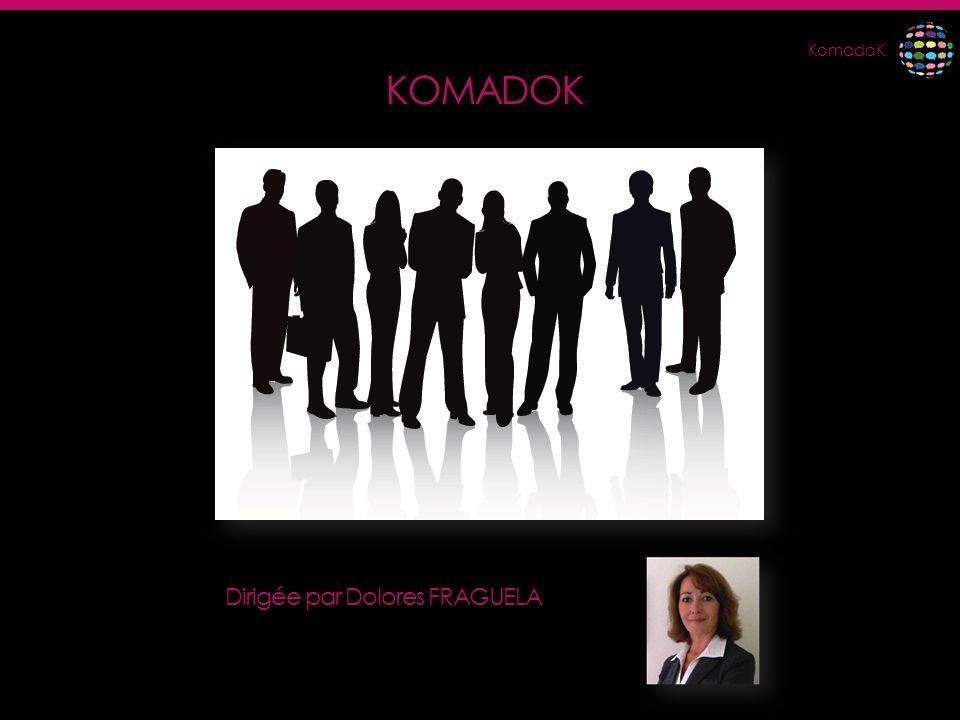 KOMADOK Dirigée par Dolores FRAGUELA