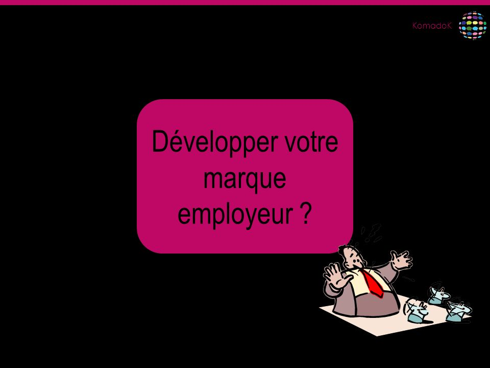 Développer votre marque employeur