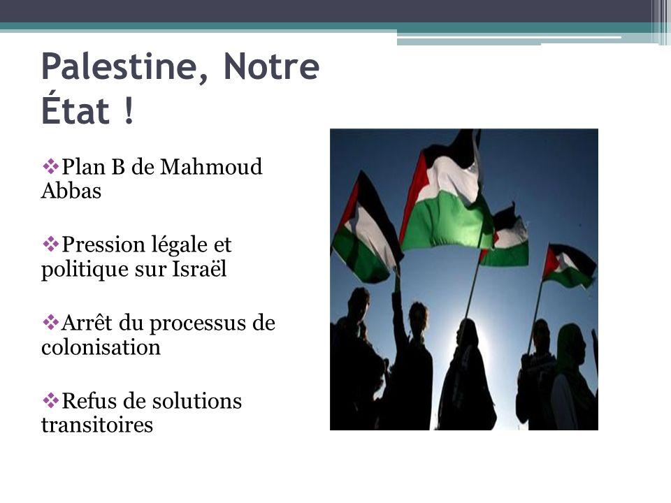 Palestine, Notre État ! Plan B de Mahmoud Abbas