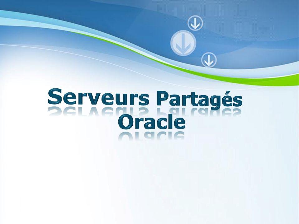 Serveurs Partagés Oracle