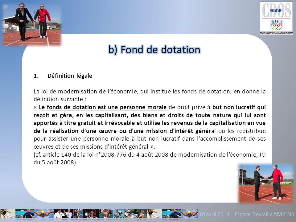 b) Fond de dotation 1. Définition légale