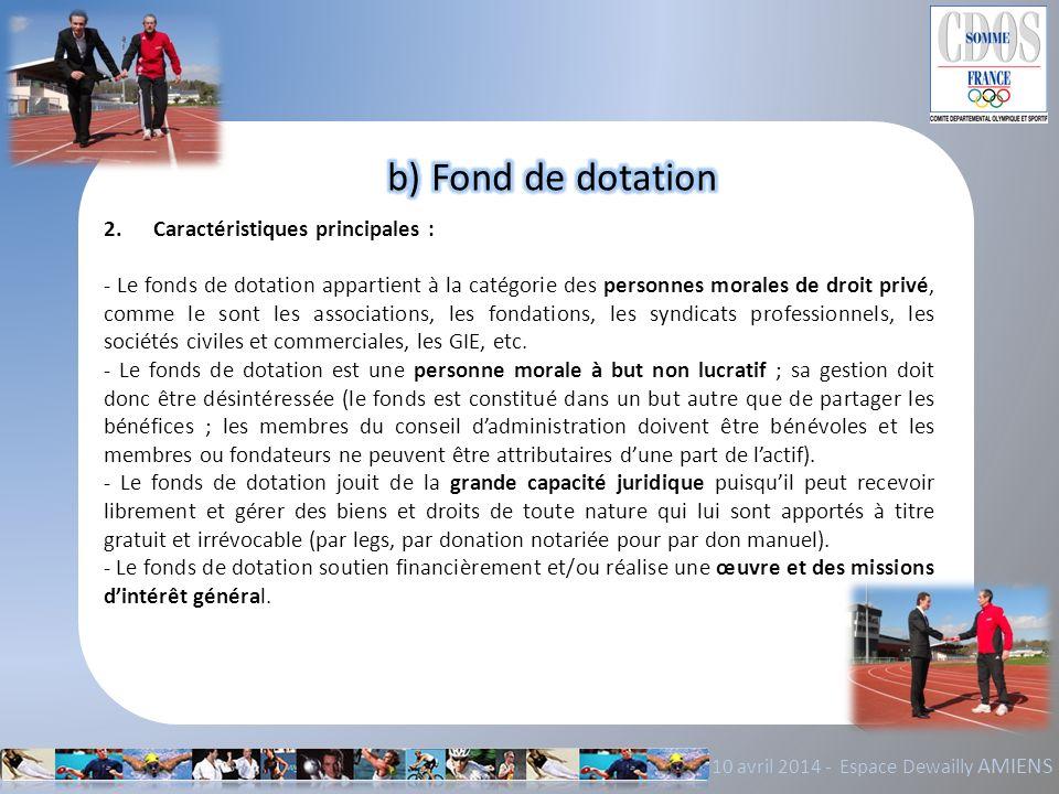b) Fond de dotation 2. Caractéristiques principales :