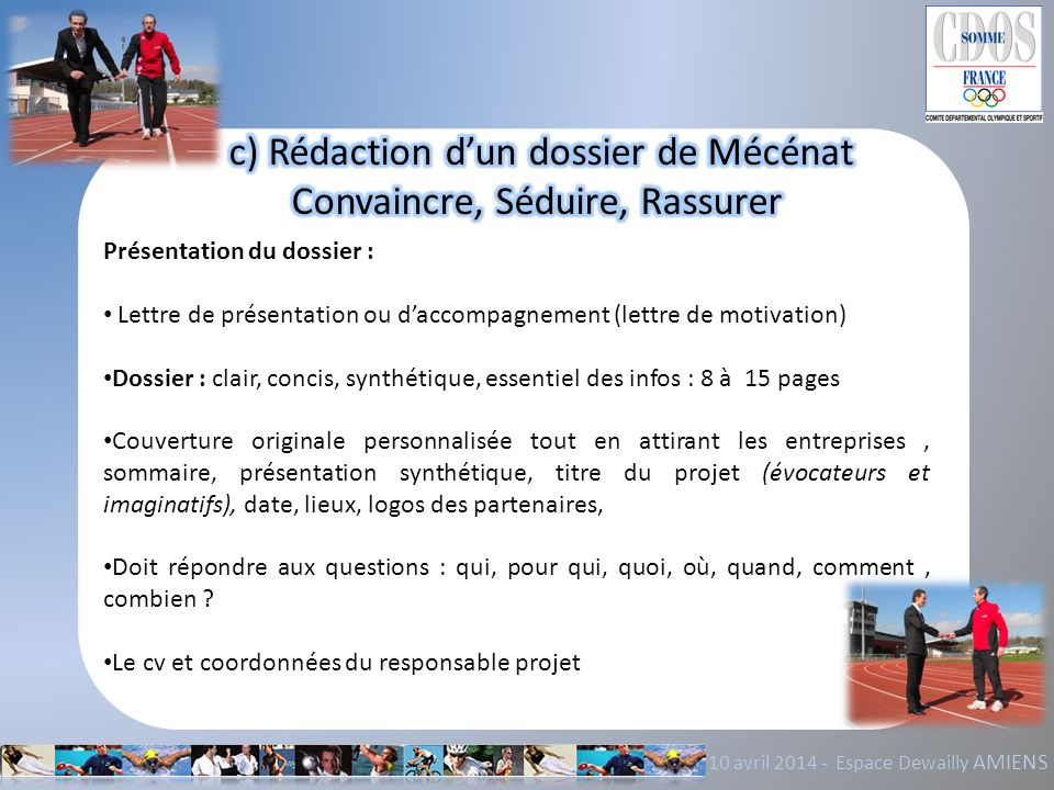 c) Rédaction d'un dossier de Mécénat Convaincre, Séduire, Rassurer