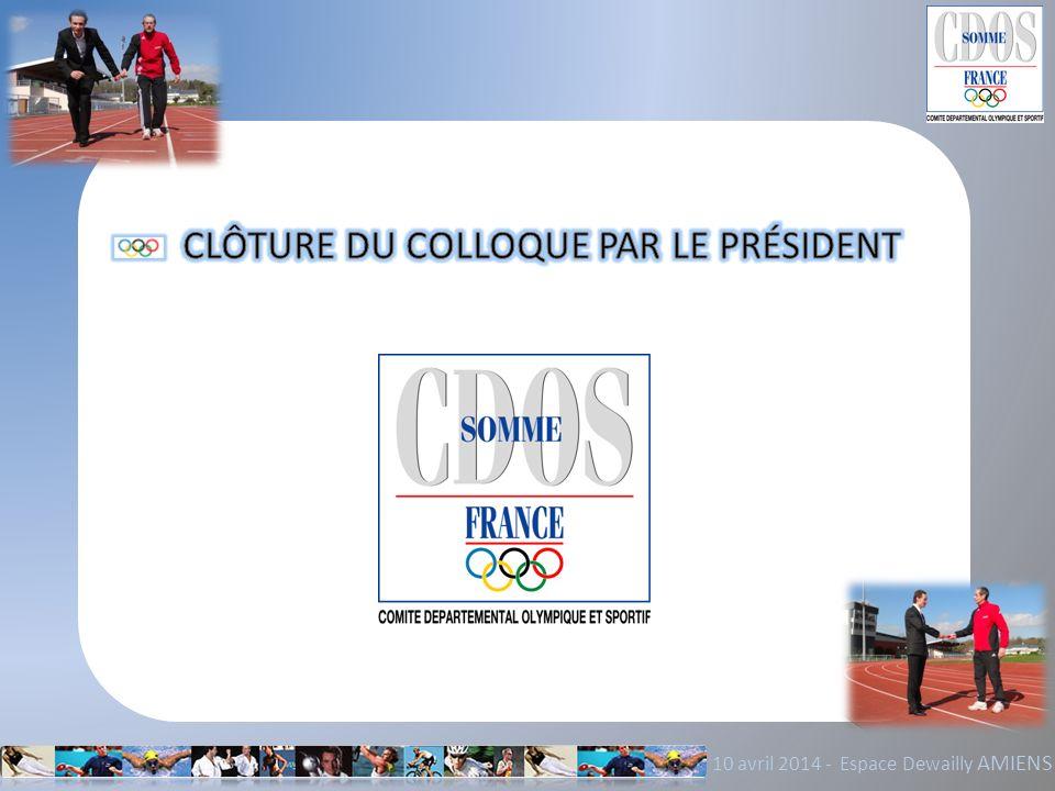 CLÔTURE DU COLLOQUE PAR LE PRÉSIDENT