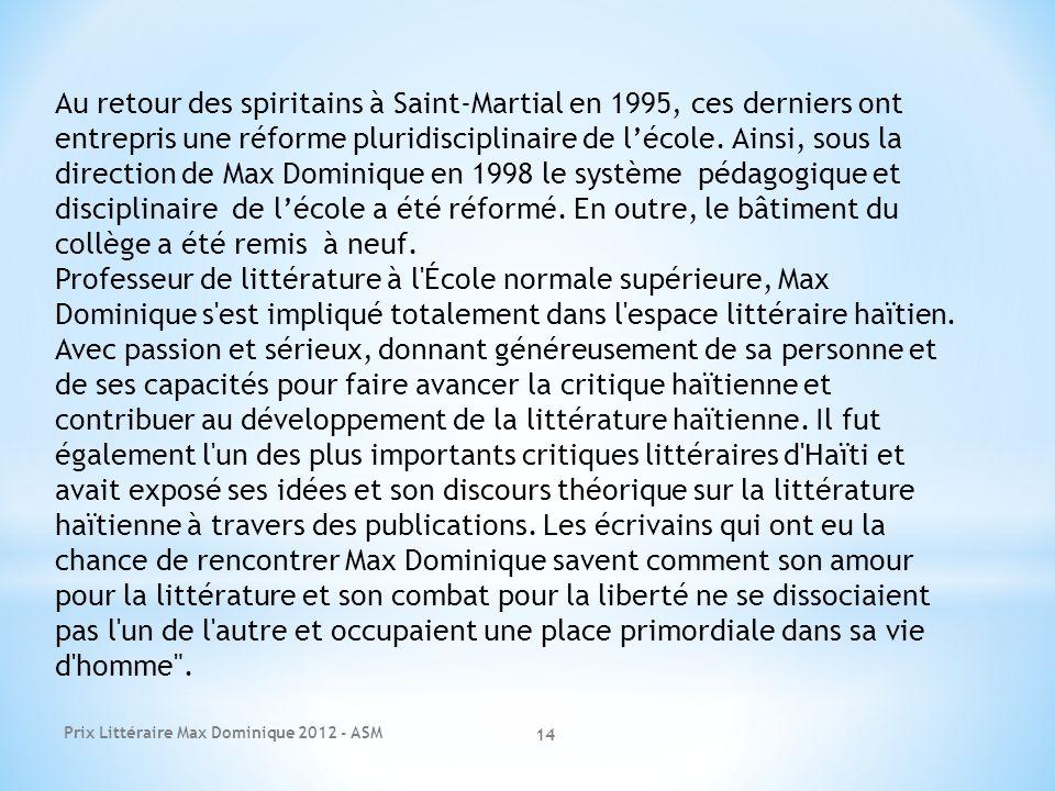Au retour des spiritains à Saint-Martial en 1995, ces derniers ont entrepris une réforme pluridisciplinaire de l'école. Ainsi, sous la direction de Max Dominique en 1998 le système pédagogique et disciplinaire de l'école a été réformé. En outre, le bâtiment du collège a été remis à neuf.