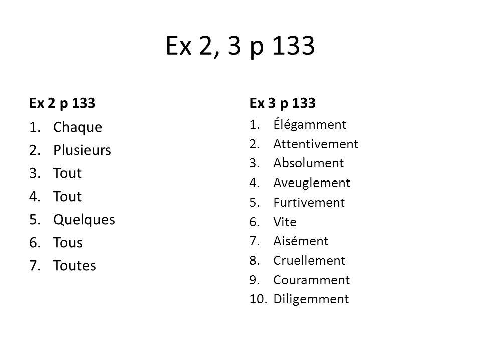 Ex 2, 3 p 133 Ex 2 p 133 Ex 3 p 133 Chaque Plusieurs Tout Quelques