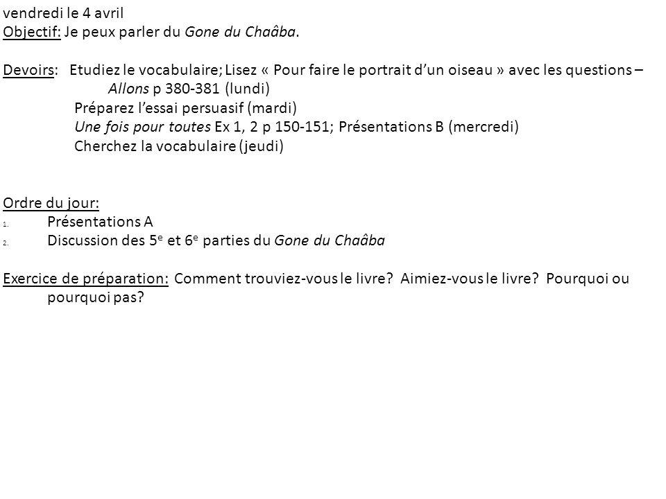 vendredi le 4 avril Objectif: Je peux parler du Gone du Chaâba.