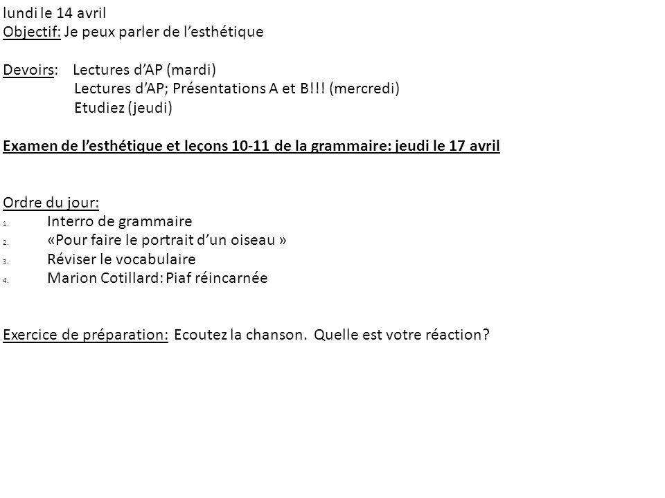 lundi le 14 avril Objectif: Je peux parler de l'esthétique. Devoirs: Lectures d'AP (mardi) Lectures d'AP; Présentations A et B!!! (mercredi)