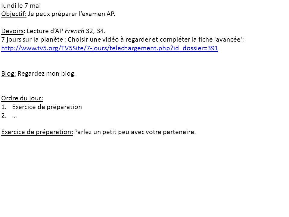 lundi le 7 mai Objectif: Je peux préparer l'examen AP. Devoirs: Lecture d'AP French 32, 34.