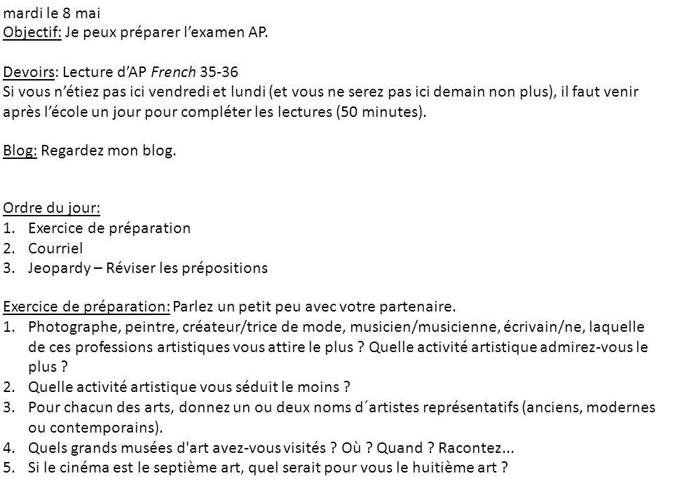 mardi le 8 mai Objectif: Je peux préparer l'examen AP. Devoirs: Lecture d'AP French 35-36.