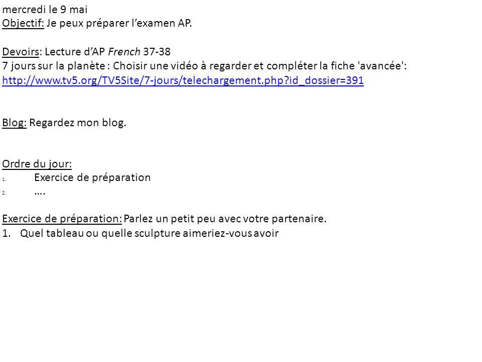 mercredi le 9 mai Objectif: Je peux préparer l'examen AP. Devoirs: Lecture d'AP French 37-38.