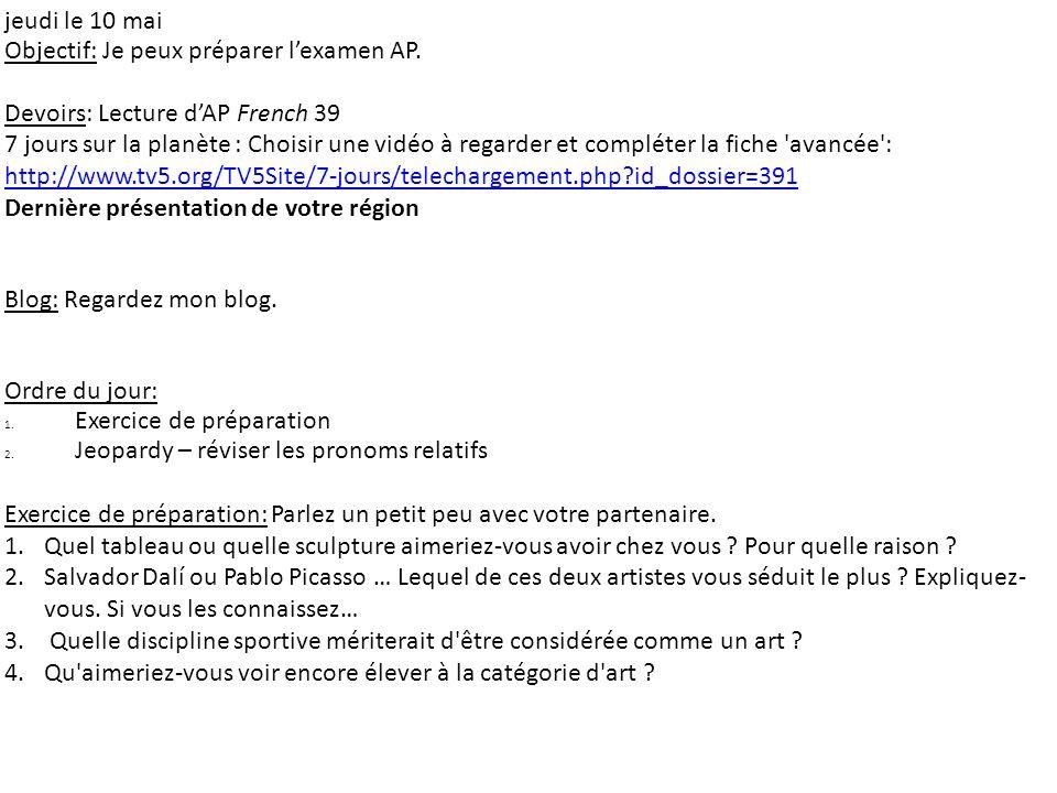 jeudi le 10 mai Objectif: Je peux préparer l'examen AP. Devoirs: Lecture d'AP French 39.