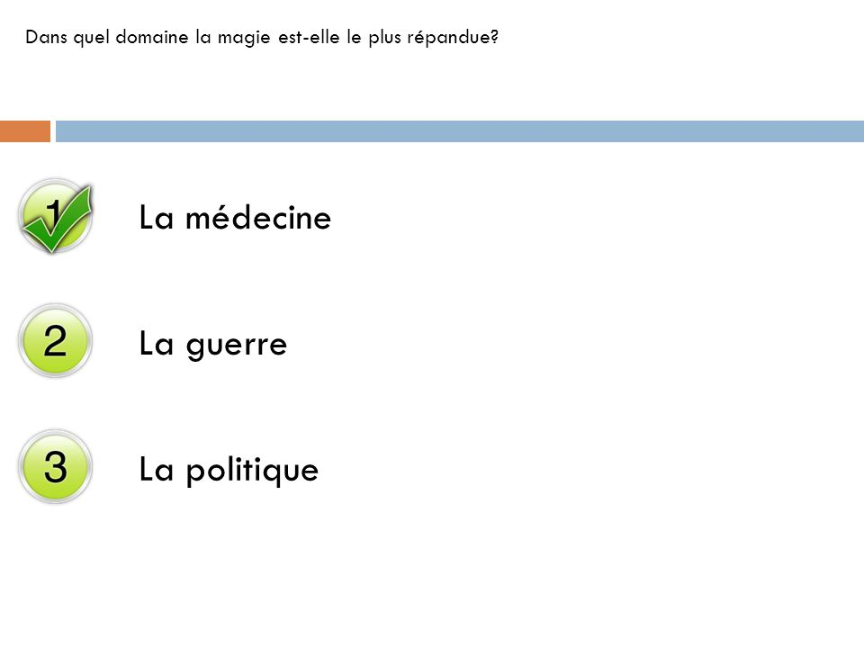 La médecine La guerre La politique