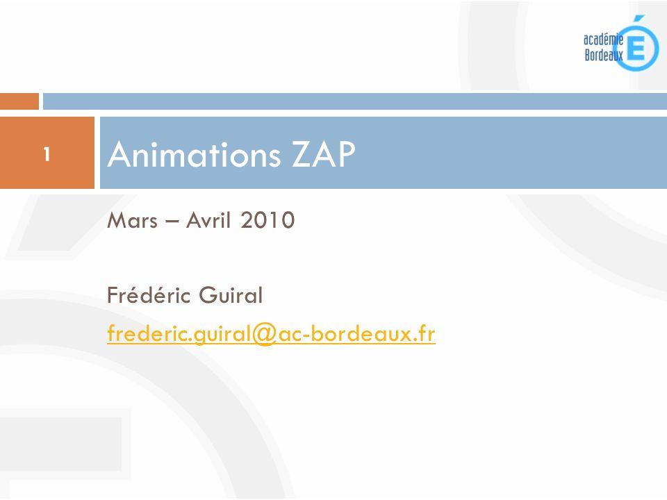 Animations ZAP Mars – Avril 2010 Frédéric Guiral