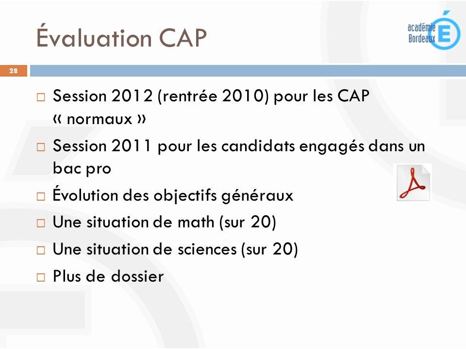 Évaluation CAP Session 2012 (rentrée 2010) pour les CAP « normaux »