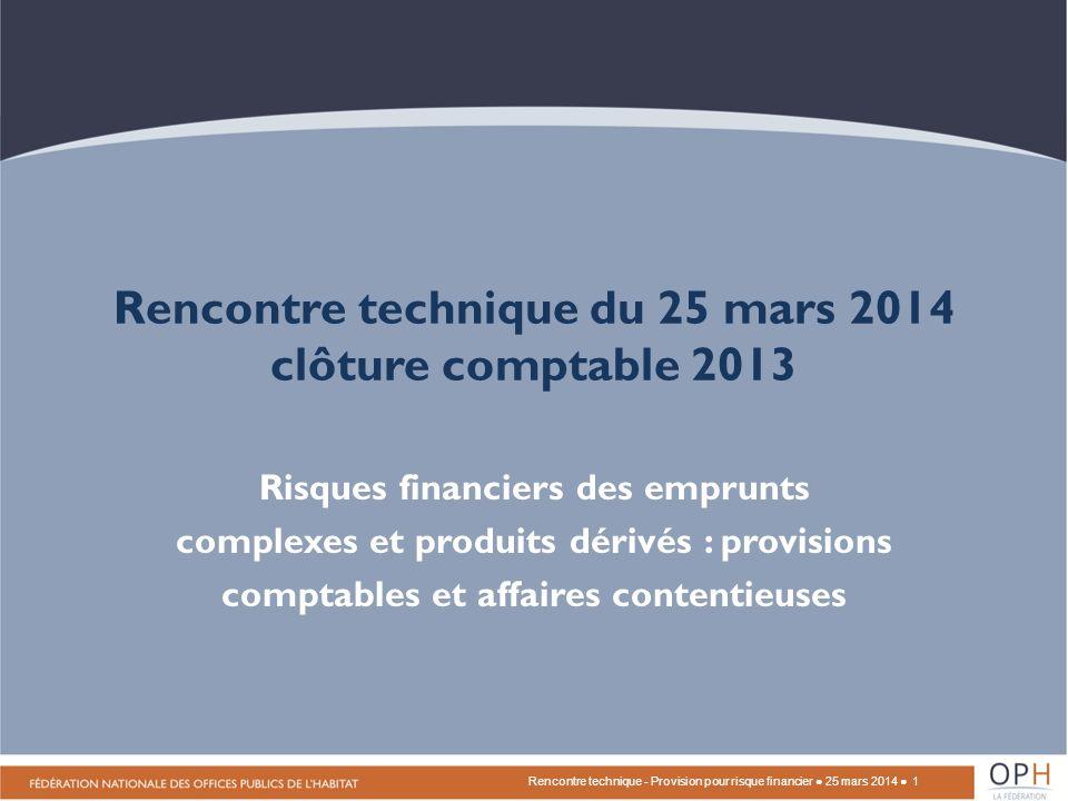 Rencontre technique du 25 mars 2014 clôture comptable 2013