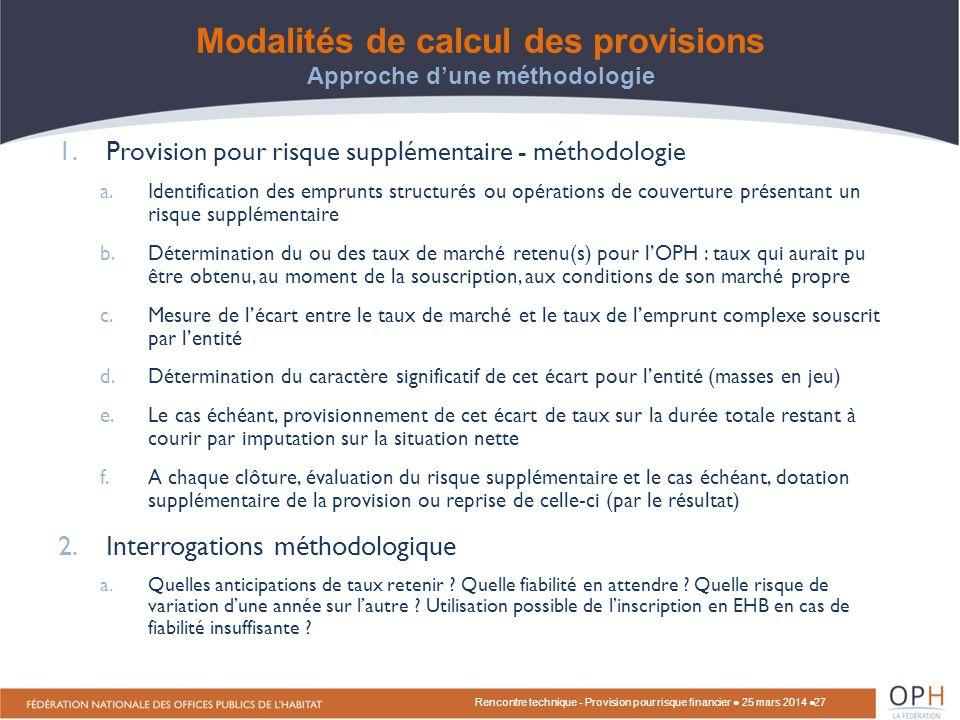Modalités de calcul des provisions Approche d'une méthodologie