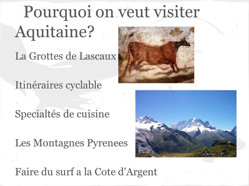Pourquoi on veut visiter Aquitaine