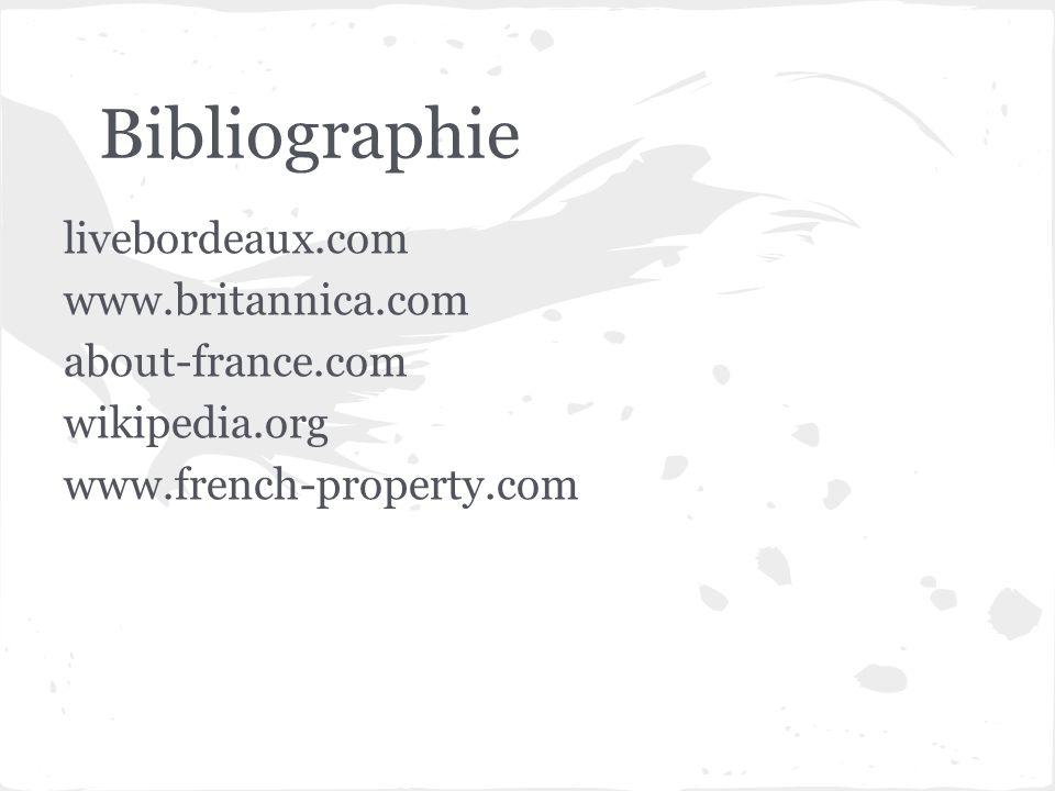 Bibliographie livebordeaux.com www.britannica.com about-france.com