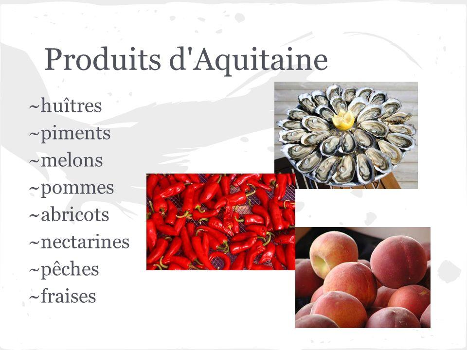 Produits d Aquitaine ~huîtres ~piments ~melons ~pommes ~abricots
