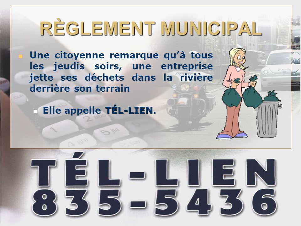 RÈGLEMENT MUNICIPAL Une citoyenne remarque qu'à tous les jeudis soirs, une entreprise jette ses déchets dans la rivière derrière son terrain.