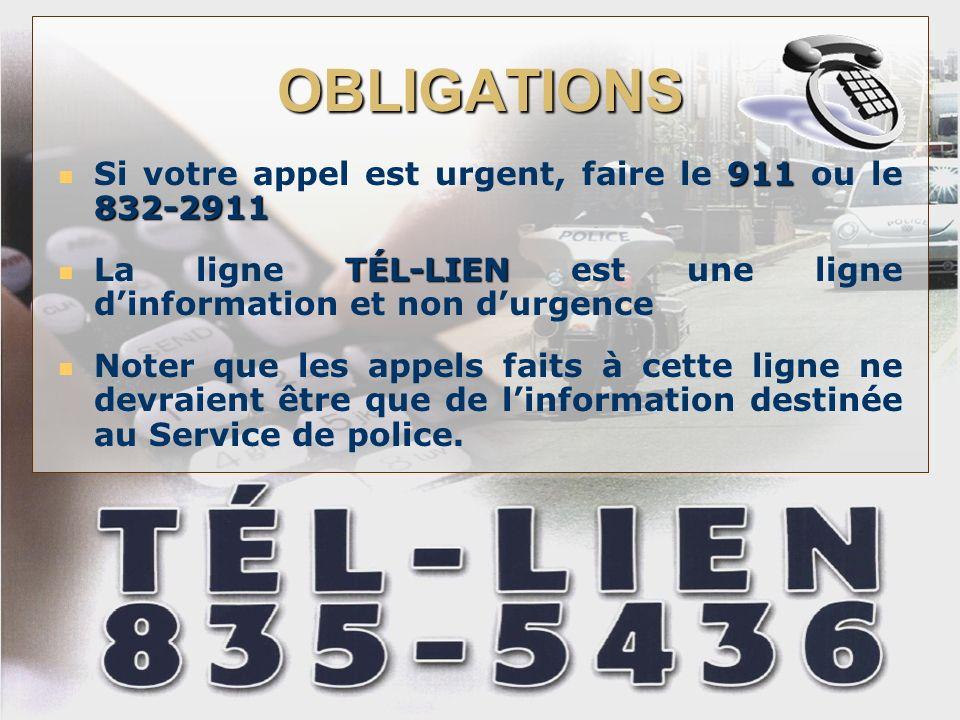 OBLIGATIONS Si votre appel est urgent, faire le 911 ou le 832-2911