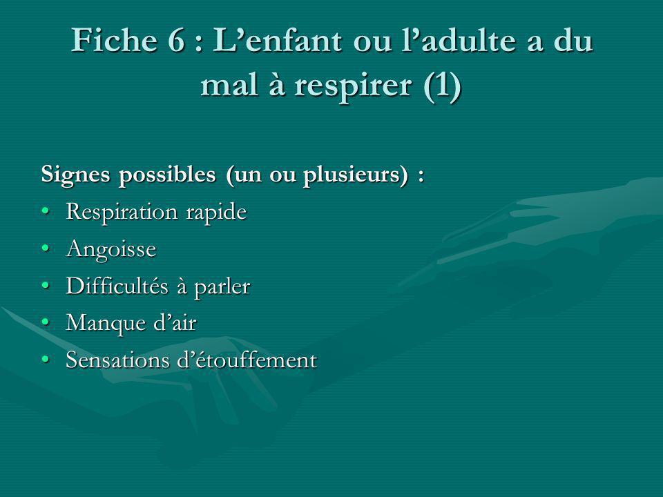 Fiche 6 : L'enfant ou l'adulte a du mal à respirer (1)