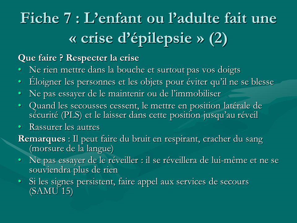 Fiche 7 : L'enfant ou l'adulte fait une « crise d'épilepsie » (2)