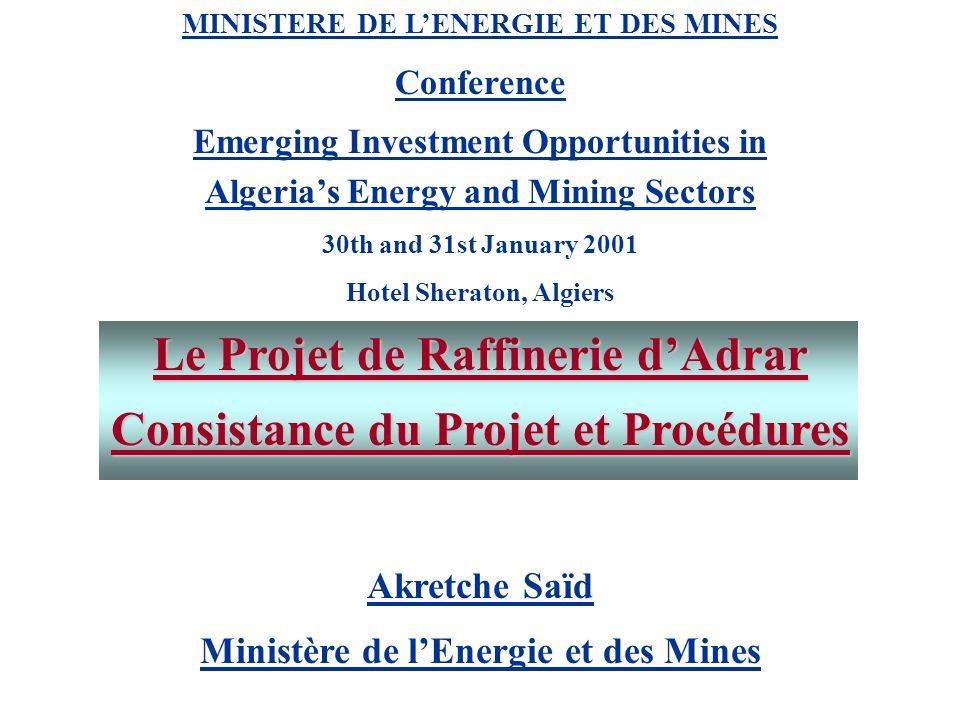 Le Projet de Raffinerie d'Adrar Consistance du Projet et Procédures