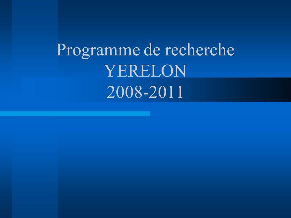 Programme de recherche YERELON 2008-2011