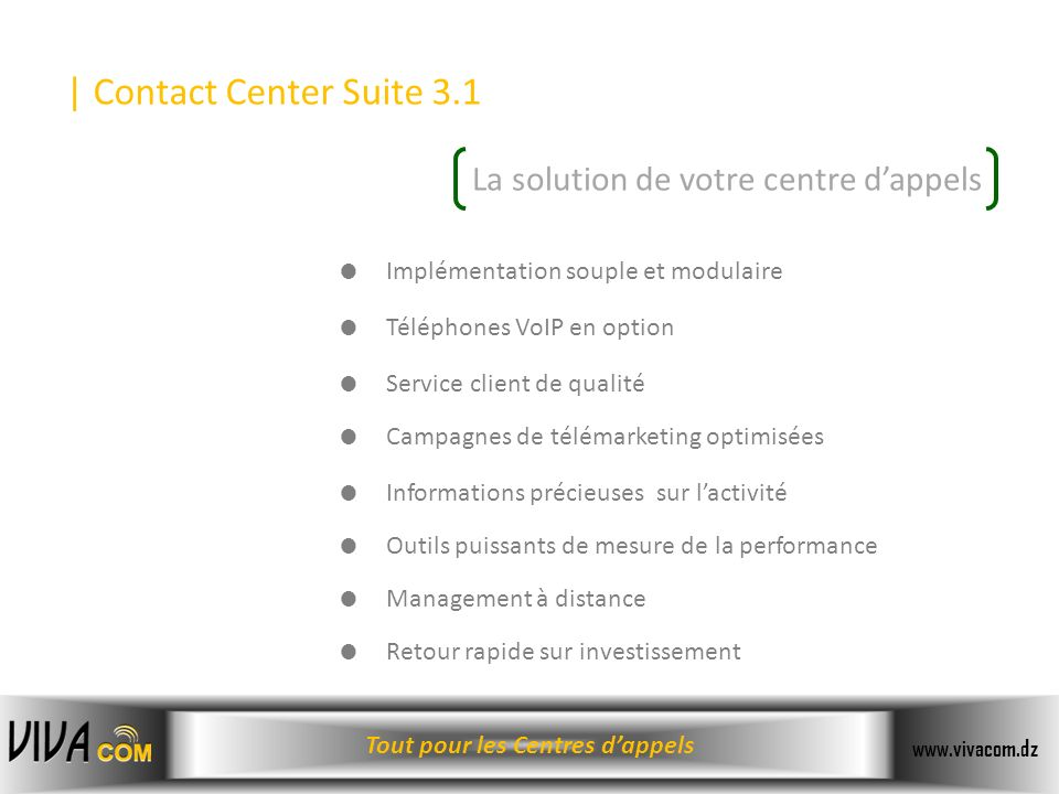 | Contact Center Suite 3.1 La solution de votre centre d'appels