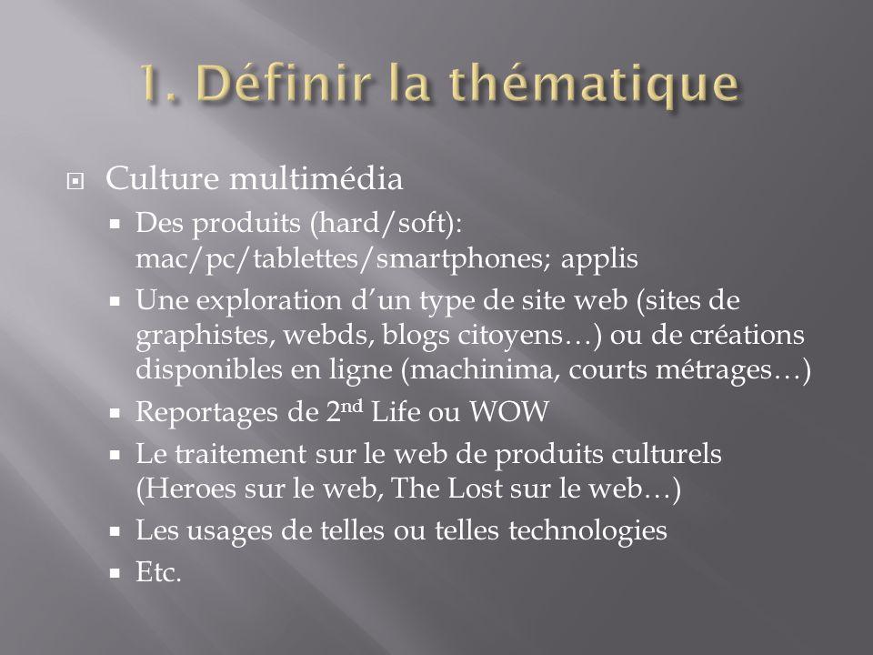 1. Définir la thématique Culture multimédia