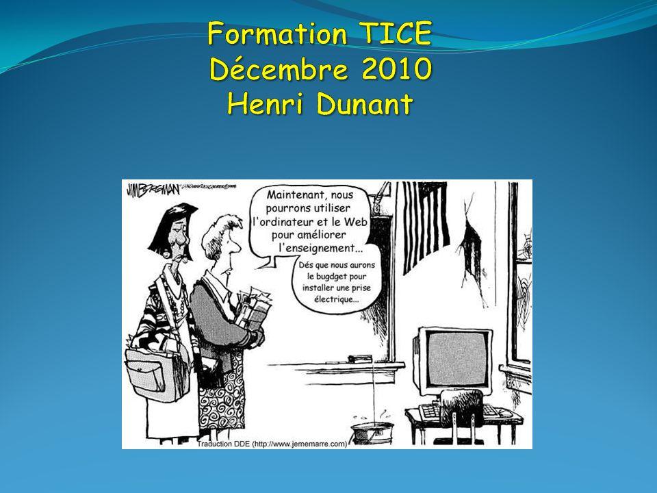 Formation TICE Décembre 2010 Henri Dunant