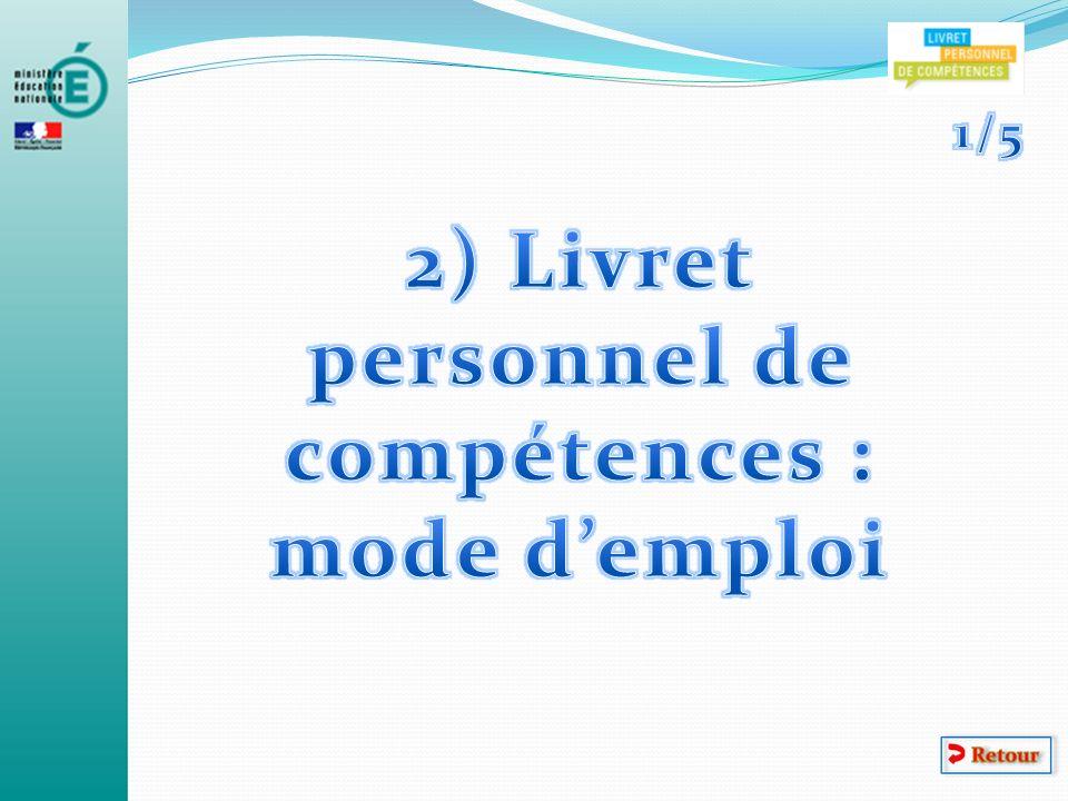 2) Livret personnel de compétences : mode d'emploi