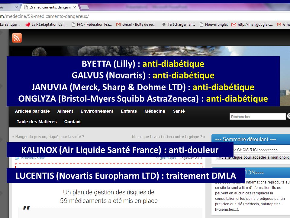 BYETTA (Lilly) : anti-diabétique GALVUS (Novartis) : anti-diabétique