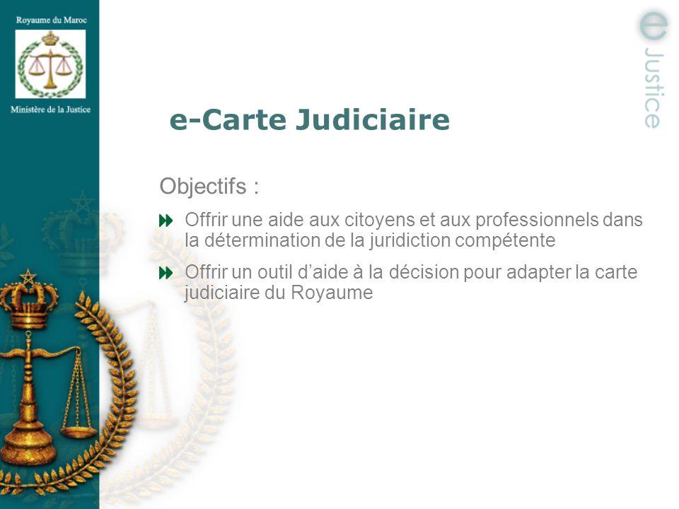 e-Carte Judiciaire Objectifs :
