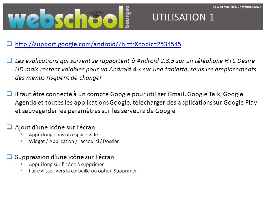 UTILISATION 1 http://support.google.com/android/ hl=fr&topic=2534545