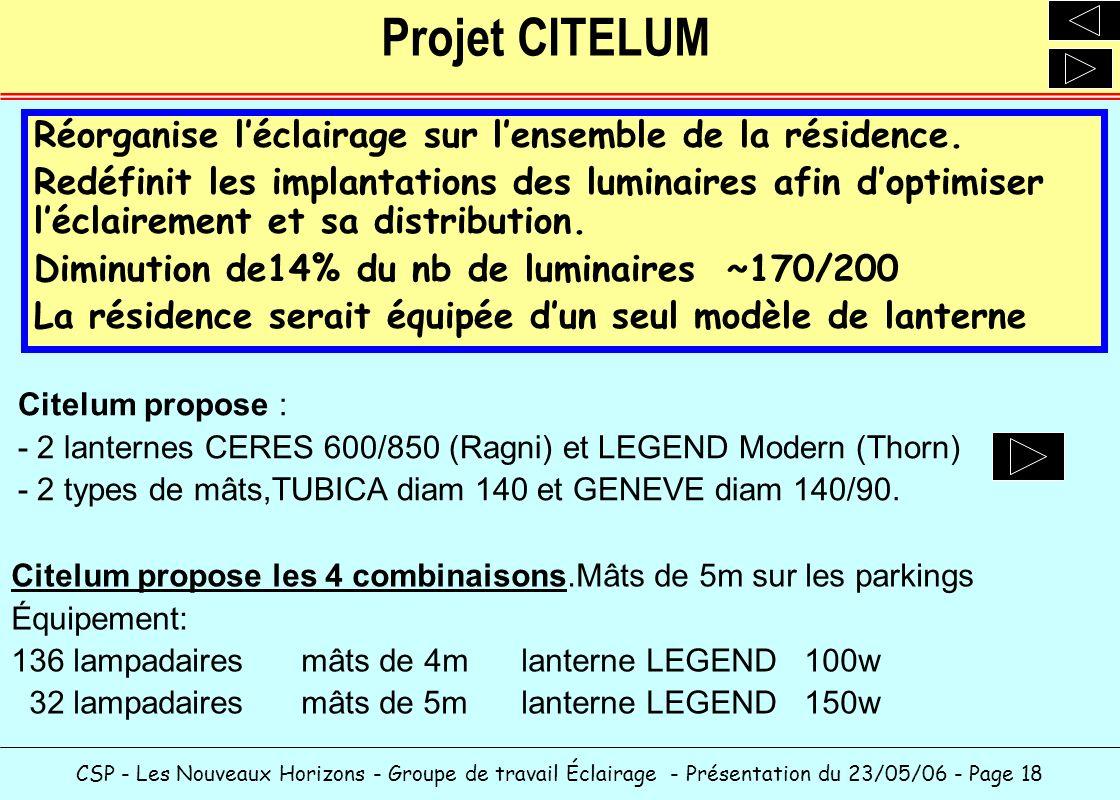 Projet CITELUM Réorganise l'éclairage sur l'ensemble de la résidence.