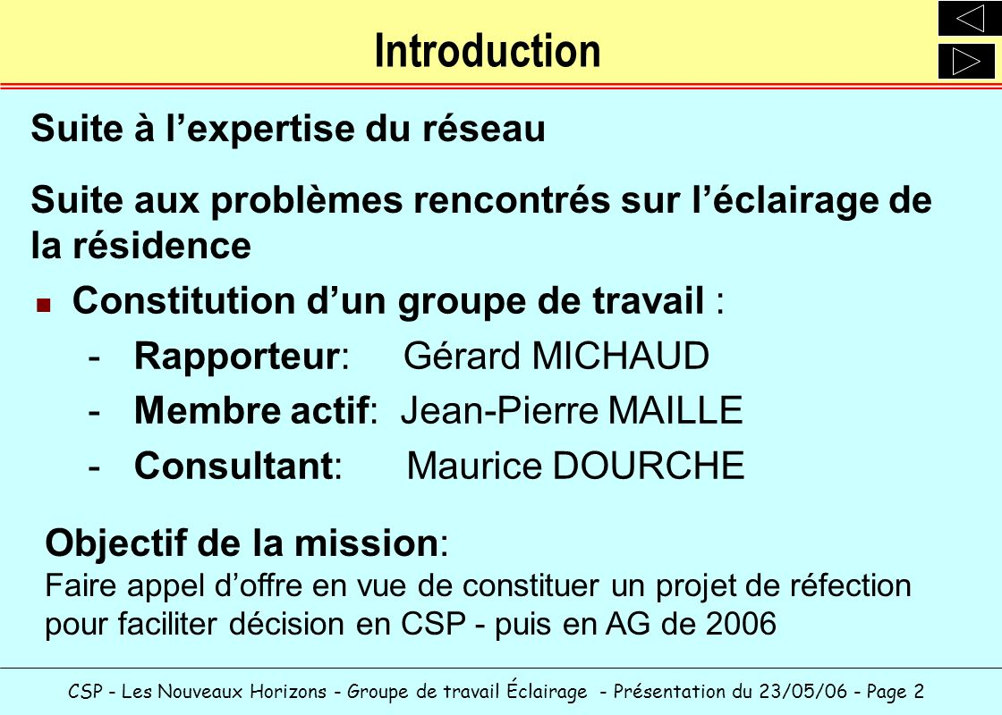 Introduction Suite à l'expertise du réseau