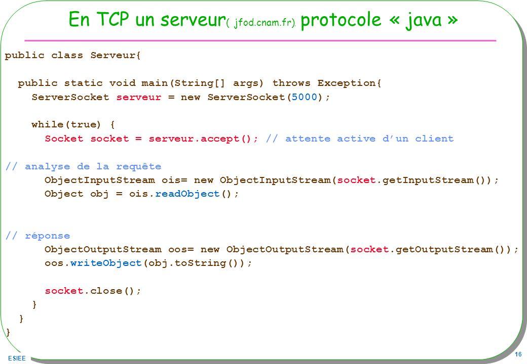 En TCP un serveur( jfod.cnam.fr), protocole « java »