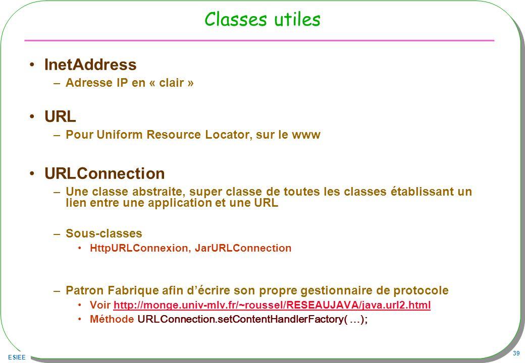 Classes utiles InetAddress URL URLConnection Adresse IP en « clair »