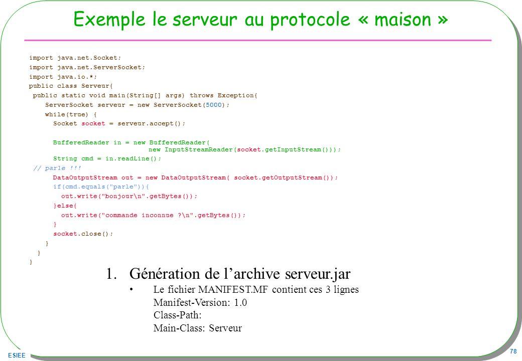 Exemple le serveur au protocole « maison »
