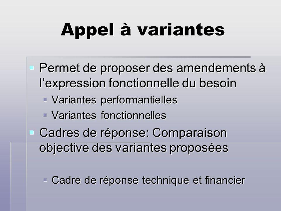 Appel à variantes Permet de proposer des amendements à l'expression fonctionnelle du besoin. Variantes performantielles.
