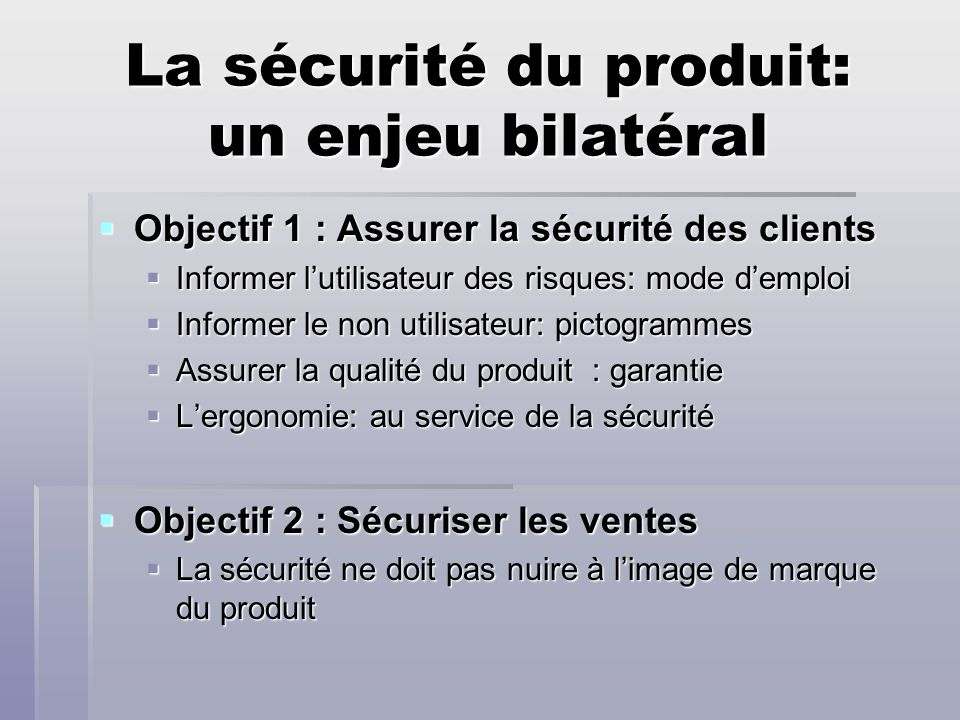 La sécurité du produit: un enjeu bilatéral